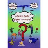 Ghicitori Hazlii, grupate pe categorii - Tatiana Tapalaga, editura Lizuka Educativ