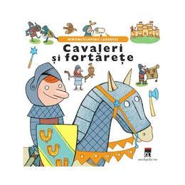 Cavaleri si fortarete - Minienciclopedii Larousse, editura Rao