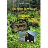Dinozauri si mamuti din Romania - George V. Grigore, editura Stefadina