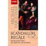 Scandaluri regale - Michael Farquhar, editura Corint
