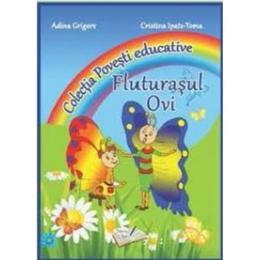 Fluturasul Ovi (Colectia Povesti educative) - Adina Grigore, Cristina Ipate-Toma, editura Ars Libri