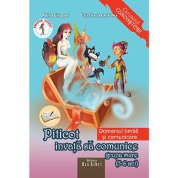 Piticot invata sa comunice - Grupa Mare 5-6 ani - Adina Grigore, Cristina Ipate-Toma, editura Ars Libri