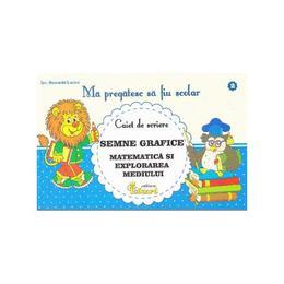 Ma pregatesc sa fiu scolar - Caiet de scriere 2 - Semne grafice. Matematica si explorarea mediului - Buzenschi Lucica, editura Eduard