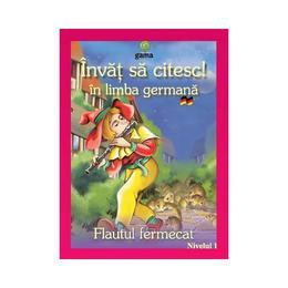 Invat sa citesc! in limba germana - Flautul fermecat, editura Gama