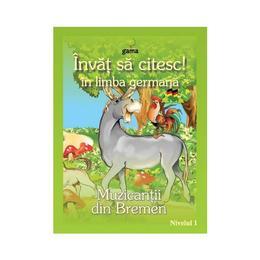 Invat sa citesc! in limba germana - Muzicantii din Bremen, editura Gama