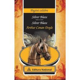 Silver Blaze - Arthur Conan Doyle, editura National