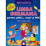 Limba germana pentru pitici... Mari si mici - Rosita Corbella Paciotti, editura Niculescu