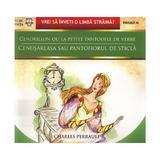 Cendrillon - Cenusareasa - Charles Perrault - Vrei sa inveti o limba straina?, editura Paralela 45