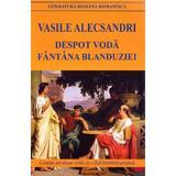 Despot Voda. Fantana Blanduziei - Vasile Alecsandri, editura Cartex