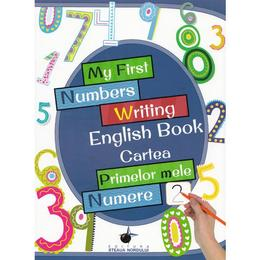 My First Numbers Writing English Book. Cartea primelor mele numere, editura Steaua Nordului