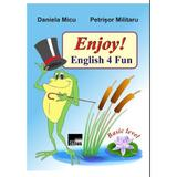 Enjoy! English 4 Fun - Daniela Micu, Petrisor Militaru, editura Aius