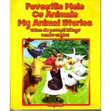 Povestile mele cu animale. My animal stories, editura Aquila