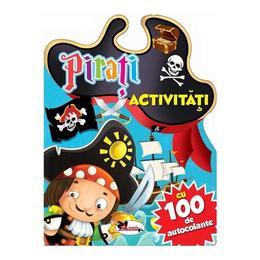 Pirati - Activitati cu 100 de autocolante, editura Aramis