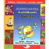 Supercartea de activitati pentru baieti, editura Aramis