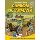 Construieste-ti propriul camion de armata, editura Aramis