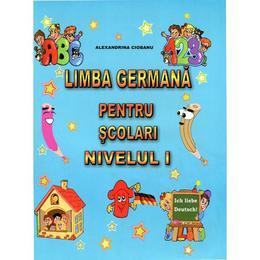 Limba germana pentru scolari. Nivelul I - Alexandrina Ciobanu, editura Carta Atlas