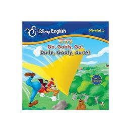 Disney English - Du-te, Goofy, Du-te! Go, Goofy, Go!, editura Litera