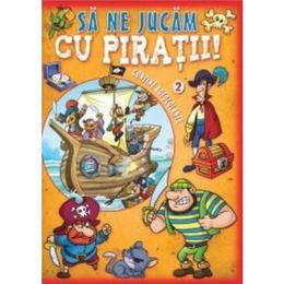 Sa ne jucam cu piratii vol 2 - Contine autocolante, editura Litera