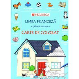 Limba franceza. Primele cuvinte. Carte de colorat, editura Niculescu