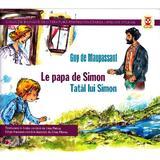 Tatal lui Simon. Le papa de Simon - Guy De Maupassant, editura Paralela 45