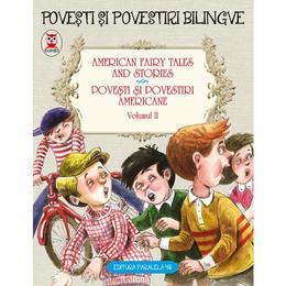 Povesti Si Povestiri Americane Vol.2. American Fairy Tales Ans Stories, editura Paralela 45