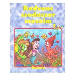 Kedvenc Csodaszer Meseim (Povestile mele de suflet), editura Romania Libera