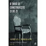 Cea mai frumoasa poveste Vol.3. O tara se construieste zi de zi - Adrian Cioroianu, editura Curtea Veche