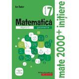 Matematica - Clasa 7. Partea 2 - Caiet. Initiere - Ion Tudor, editura Paralela 45