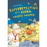 Superdetectivii de la ferma Talmes-Balmes - Ann-Katrin Heger, editura Booklet
