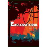 Exploratorul - Katherine Rundell, editura Booklet