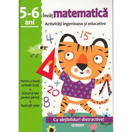 Activitati ingenioase si educative: Invat matematica 5-6 ani, editura Girasol