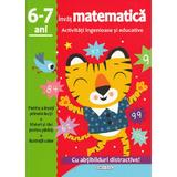 Activitati ingenioase si educative: Invat matematica 6-7 ani, editura Girasol