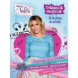 Disney Violetta - Traiasca muzica! 30 de plande de activitati, editura Litera