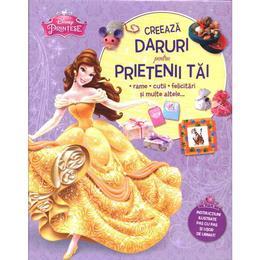 Disney Printese - Creeaza daruri pentru prietenii tai, editura Litera