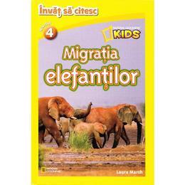 Migratia elefantilor - National Geographic Kids - Invat sa citesc nivelul 4, editura Litera