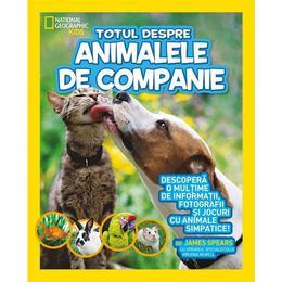 Totul despre animalele de companie - National Geographic Kids, editura Litera