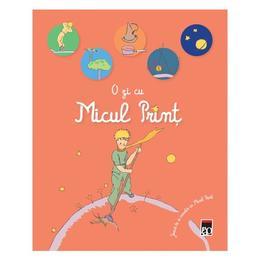 O zi cu Micul Print. Joaca-te si invata cu Micul Print - Cu ilustratii din Micul Print de Antoine D, editura Rao