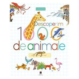 Descoperim 1000 de animale, editura Rao