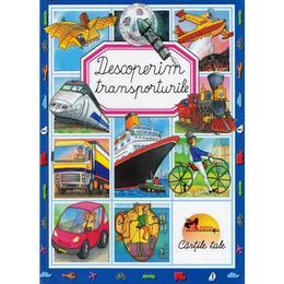 Descoperim transporturile (Cartonat), editura Aramis