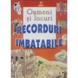Oameni si locuri - Recorduri Imbatabile, editura Gama