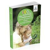 100 de activitati Montessori pentru descoperirea lumii inconjuratoare - Eve Herrmann, editura Gama