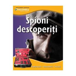 Spioni descoperiti - Enciclopedii ilustrate Discovery, editura Litera