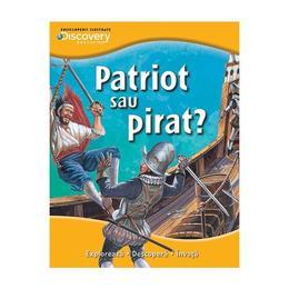 Patriot sau pirat? - Enciclopedii ilustrate Discovery, editura Litera