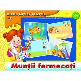Muntii fermecati: Micul artist plastic 3-5 ani, editura Litera