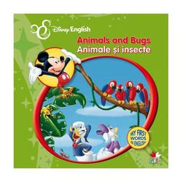 Disney English - Animale si insecte - Animals and Bugs, editura Litera