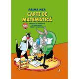 Prima mea carte de matematica. Invatam sa numaram cu Bugs Bunny, Tweety si Compania, editura Litera