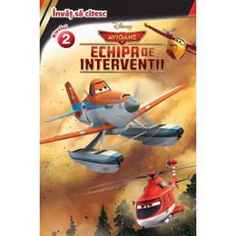 Invat sa citesc nivelul 2 : Disney Avioane - Echipa de interventii, editura Litera