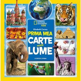 Prima mea carte despre lume - Elizabeth Carney - National Geographic Kids, editura Litera