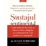 Santajul sentimental - Susan Forward, editura Litera
