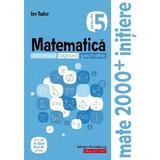 Matematica - Clasa 5. Partea 2 - Caiet. Initiere - Ion Tudor, editura Paralela 45